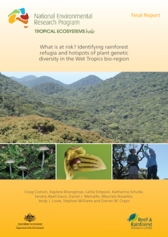 Project 3.2 Final Report - What is at risk? Identifying rainforest refugia and hotspots of plant genetic diversity in the Wet Tropics bio-region